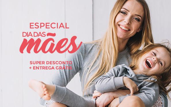 Especial dia das mães - SUPER DESCONTO + ENTREGA GRÁTIS