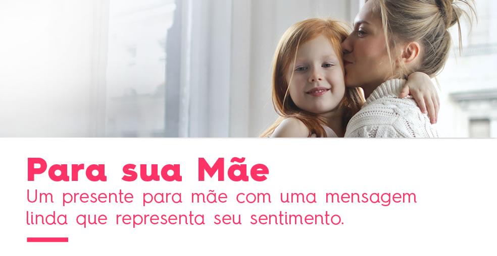 Um presente para mãe com uma mensagem linda que representa seu sentimento.