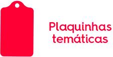 Plaquinhas Temátiacas